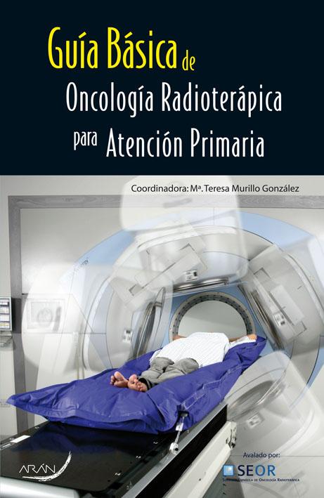 Guía básica de oncología radioterápica para atención primaria